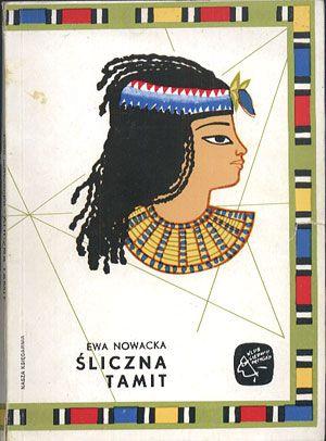 Śliczna Tamit, Ewa Nowacka, Nasza Księgarnia, 1988, http://www.antykwariat.nepo.pl/sliczna-tamit-ewa-nowacka-p-14423.html