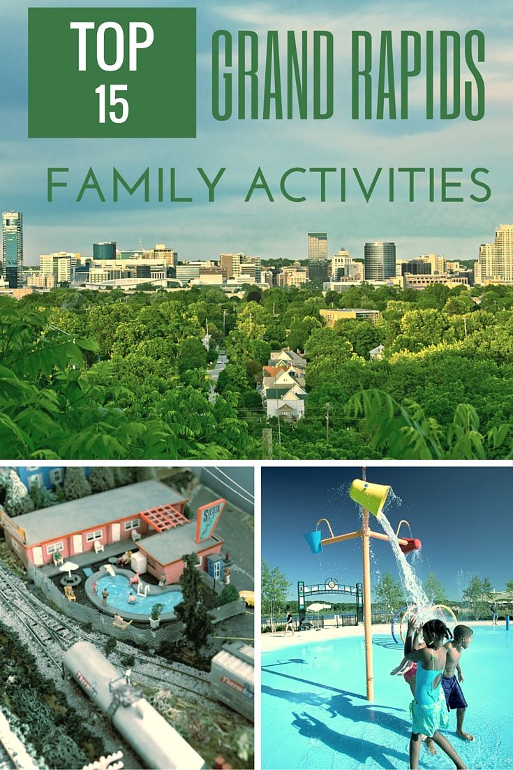 Top 15 Family Activities in Grand Rapids, Michigan - Road Trips For Families