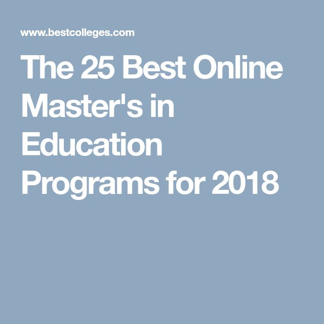 The 25 Best Online Master's in Education Programs for 2018