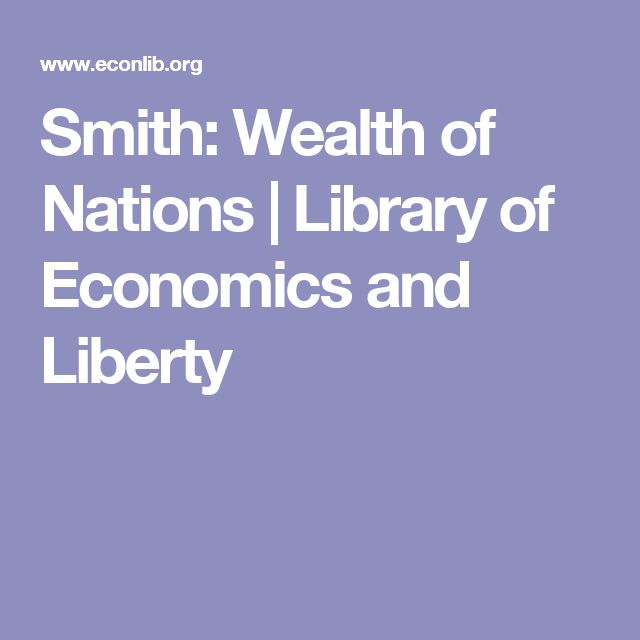 Smith: Wealth of Nations | Library of Economics and Liberty