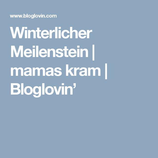 Winterlicher Meilenstein   mamas kram   Bloglovin'