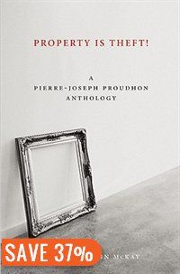 Property Is Theft!: A Pierre-joseph Proudhon Reader Book by Pierre-Joseph Proudhon | Trade Paperback | chapters.indigo.ca