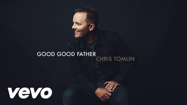 #1 the month of February and the first three weeks of March 2016: Chris Tomlin - Good Good Father