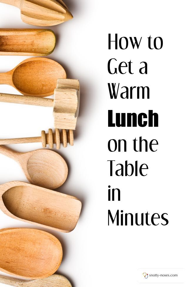 How to Get a Warm Lunch on the Table in Minutes. Who would think that you could make a warm lunch that your kids will eat so quickly. What a great idea.