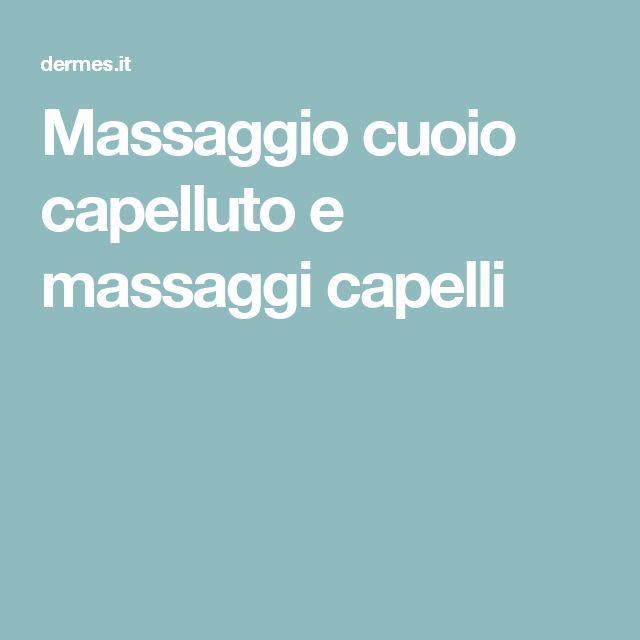 Massaggio cuoio capelluto e massaggi capelli