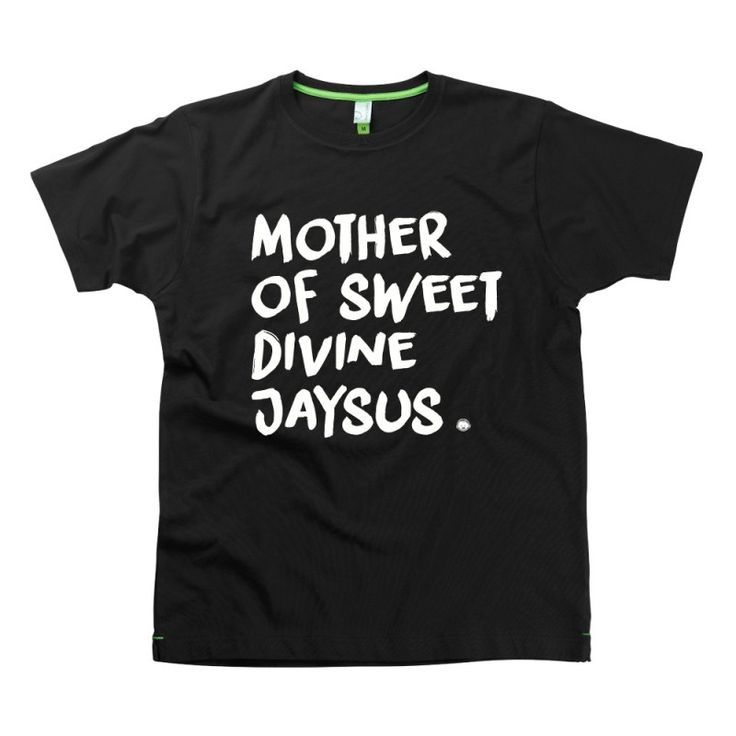 Mother of sweet divine Jayzsus Slogan t-shirts by Hairy Baby