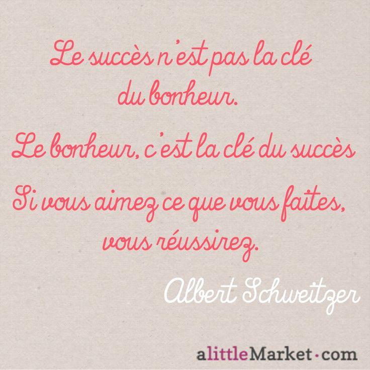 Une #citation d'Albert Schweitzer Le #Succès n'est pas la clé du Bonheur. Le bonheur c'est la clé du succès. Si vous aimez ce que vous faites, vous réussirez.