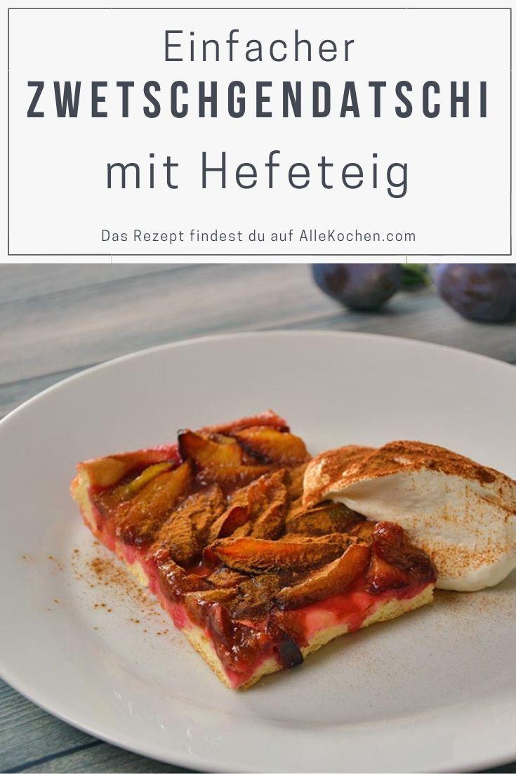 Zwetschgendatschi Mit Germteig Mit Bildern Rezepte Lebensmittel Essen Teig