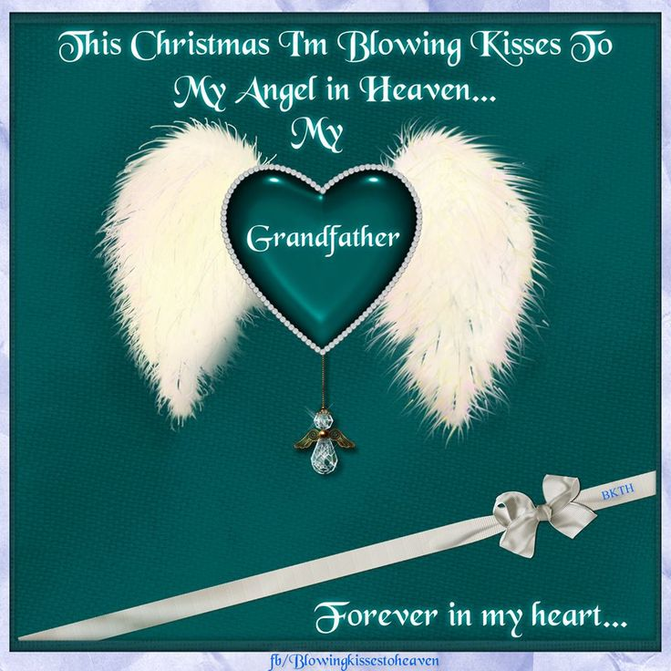 Missing My Husband At Christmas Quotes: This Christmas I'm Blowing Kisses To My Grandfather In