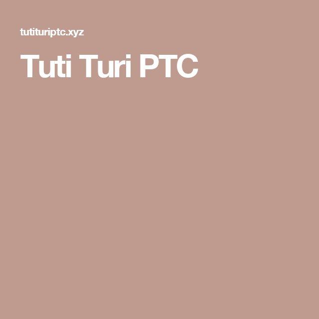 Tuti Turi PTC