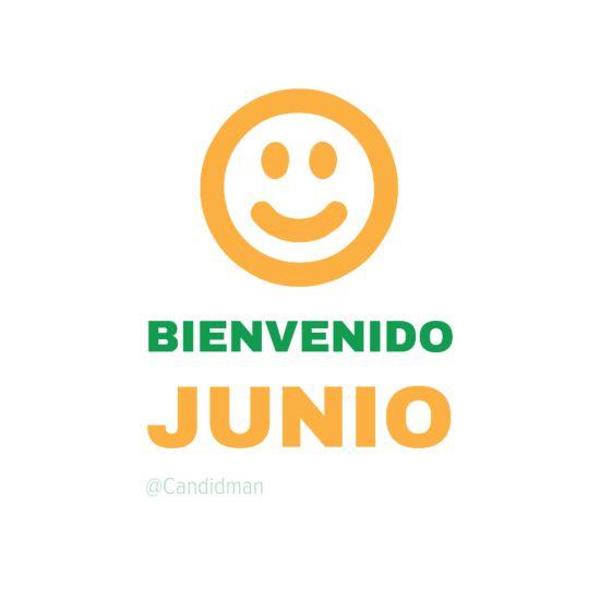 """""""Bienvenido Junio"""" @candidman #Frases #BienvenidoJunio #Junio #Motivacion #Candidman"""