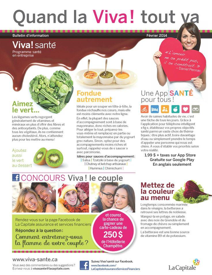 Bulletin Viva! Santé février 2014 VIVA Programme santé en entreprise est un programme clé en main, répondant aux besoins des employeurs en matière de prévention, de promotion de la santé et du mieux-être. Composez le 1 844-559-8482 (VIVA), écrivez à viva@lacapitale.com ou visitez http://viva.lacapitale.com/fr
