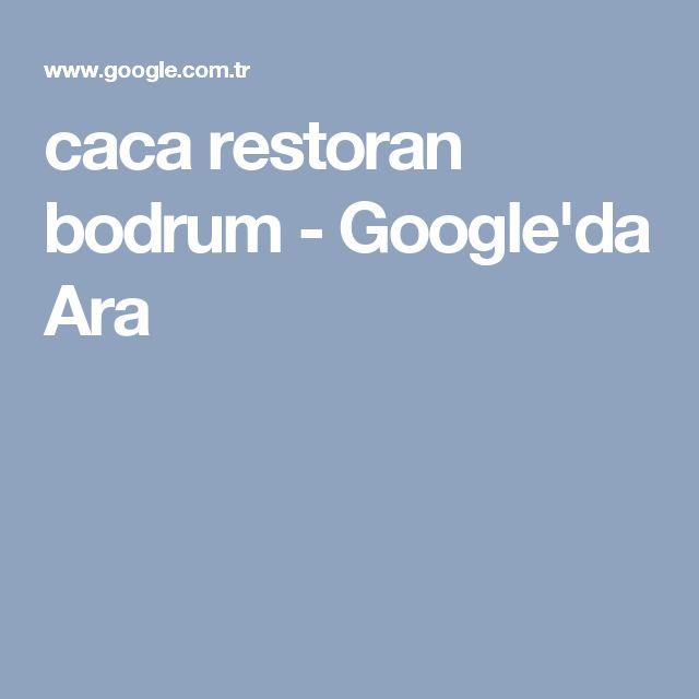caca restoran bodrum - Google'da Ara
