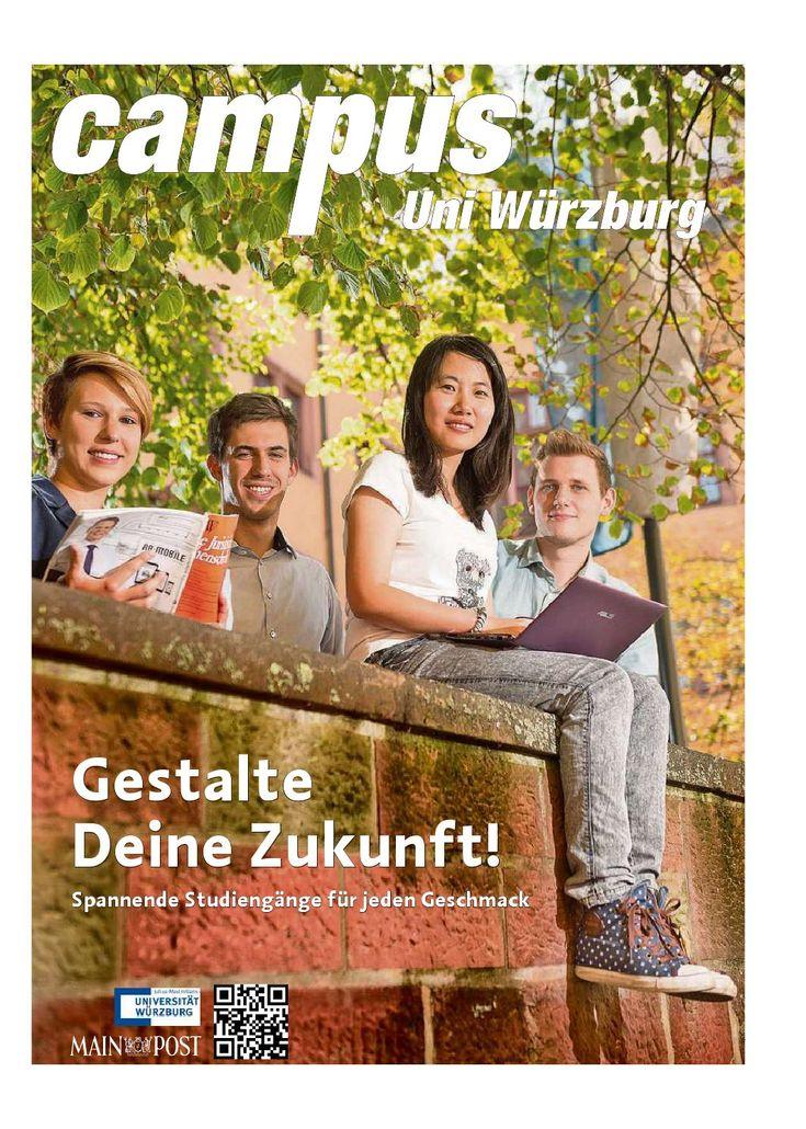 Campus Uni Würzburg 09/2014  Das Magazin von Main-Post und Universität Würzburg: Gestalte Deine Zukunft! Spannende Studiengänge für jeden Geschmack