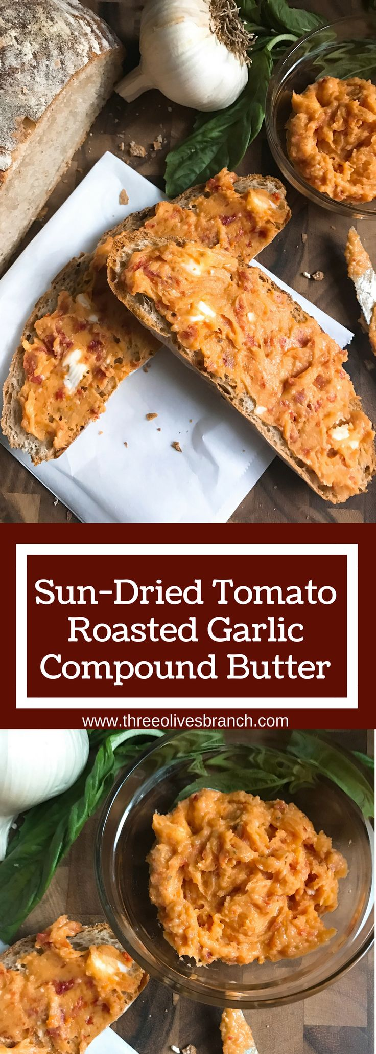 ... Sun-Dried Tomato Roasted Garlic Compound Butter | Three Olives Branch