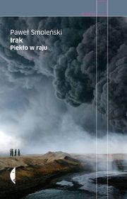 Irak. Piekło w raju-Smoleński Paweł