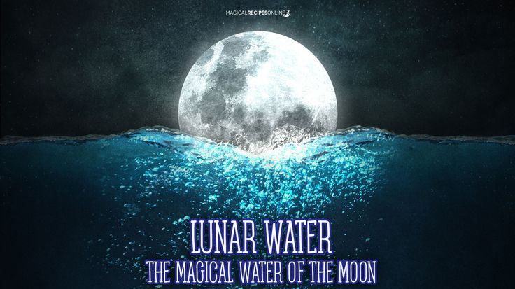 Magical Recipies Online | Lunar Water, the Magic Water of the Moon