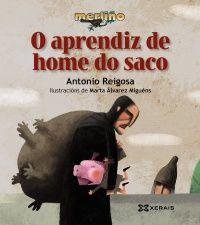 «O aprendiz de home do saco», texto de Antonio Reigosa, ilustración de Marta Álvarez. Álbum da serie «Marliño» dirixida a lectorado de 4 anos en diante.