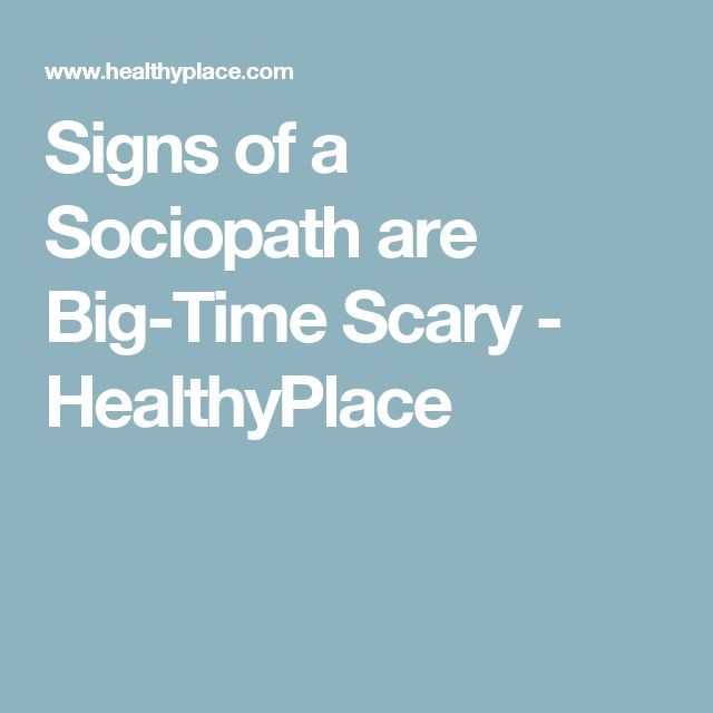 Signs of a Sociopath are Big-Time Scary - HealthyPlace