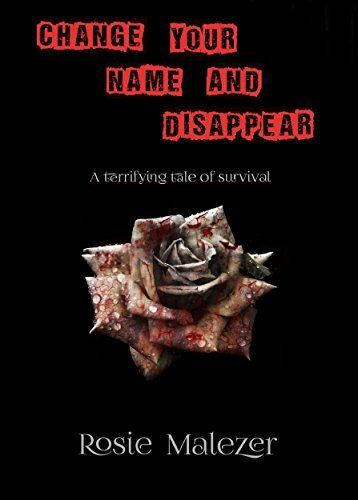 Change your name and disappear: A terrifying tale of survival by Rosie Malezer, http://www.amazon.com/dp/B00YNGIJT6/ref=cm_sw_r_pi_dp_.3iBvb0MVS4SR