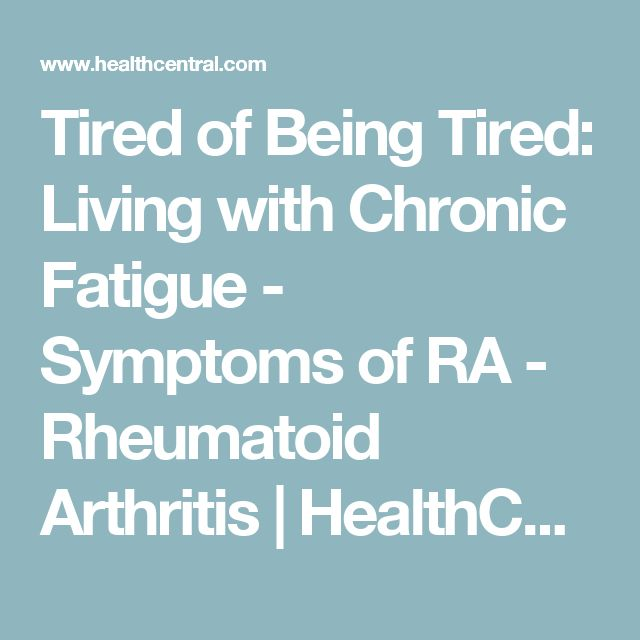Tired of Being Tired: Living with Chronic Fatigue - Symptoms of RA - Rheumatoid Arthritis | HealthCentral