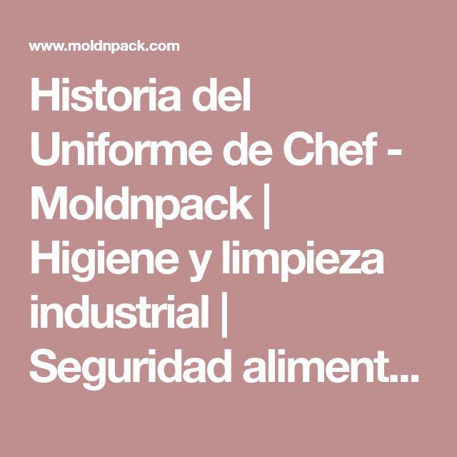 Historia del Uniforme de Chef - Moldnpack | Higiene y limpieza industrial | Seguridad alimentaria