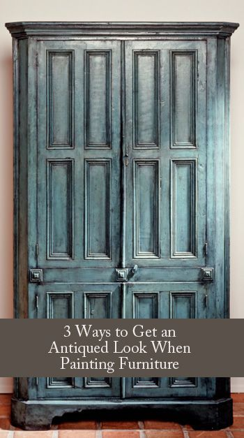 3 Ways to get an antiqued look when painting furniture. 25  best ideas about Antique painted furniture on Pinterest