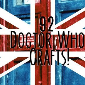 92 Doctor Who Inspired Crafts!