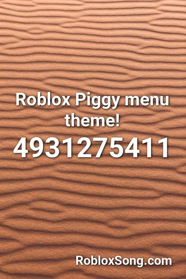 Roblox Piggy Menu Theme Roblox Id Roblox Music Codes Roblox Piggy Songs