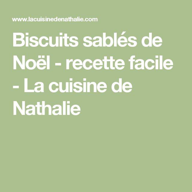 Biscuits sablés de Noël - recette facile - La cuisine de Nathalie