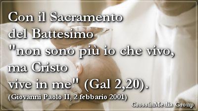 """Con il #sacramento del #Battesimo """"non sono più io che #vivo, ma #Cristo #vive in #me"""". (#GiovanniPaoloII) #religione #fede #cattolico"""