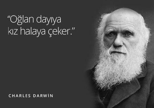 Charles Darwin ünlü sözleri  Charles Darwin - Charles Robert Darwin; İngiliz asıllı, biyolog, doğa tarihçisi ve teorisyendir. İnsan dahil tüm canlı türlerinin doğal seçilim yoluyla bir ya da birkaç atadan evrildiğini öne sürmüştür. Darwin'in fikirleri geliştirilerek günümüzdeki dna, kalıtım, genler ile alakalı bilinmeyen pek çok husus günyüzüne çıkmıştır.  Bu içerik KpssDelisi.com 'dan alınmıştır…