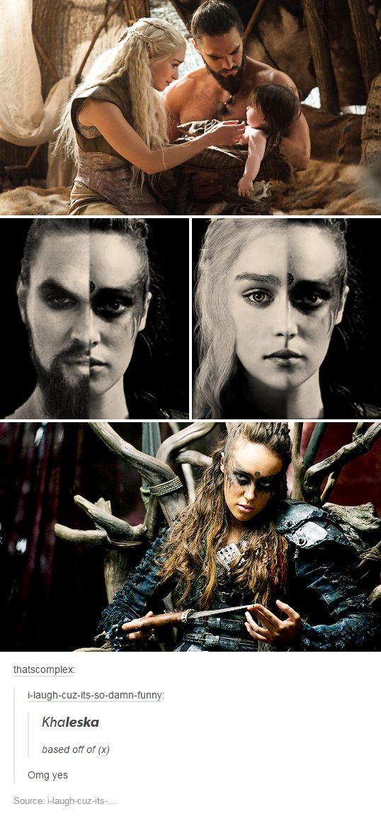 Game of Thrones.  The 100.  I have never accepted a headcanon so quickly