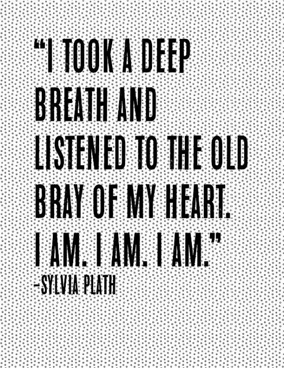 This always breathtaking Sylvia Plath quote. | 27 Literary Prints To Hang In Your Home Library