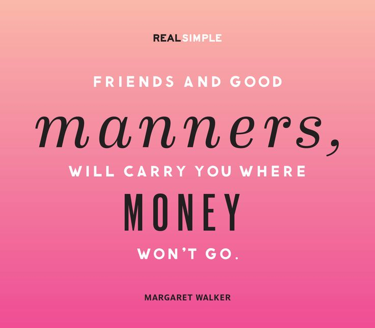 """""""Friends and good manners will carry you where money won't go."""" —Margaret Walker #quotes"""