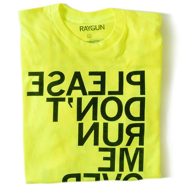 """Cyclist Neon $20   I should make one for dad that says """"please don't run me over, I've got eight kids"""""""
