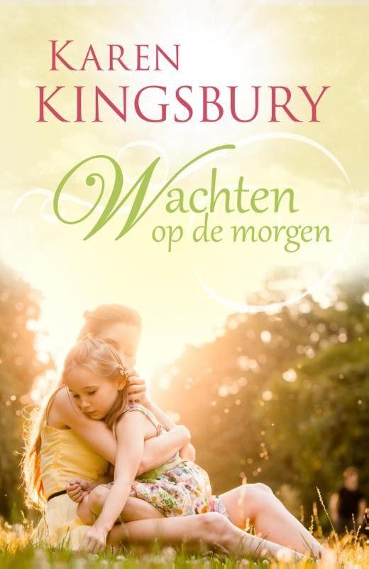 Wachten op de morgen – Karen Kingsbury