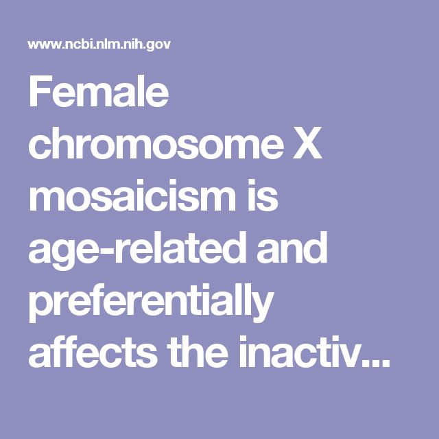 Female chromosome X mosaicism is age-related and preferentially affects the inactivated X chromosome. - PubMed - NCBI