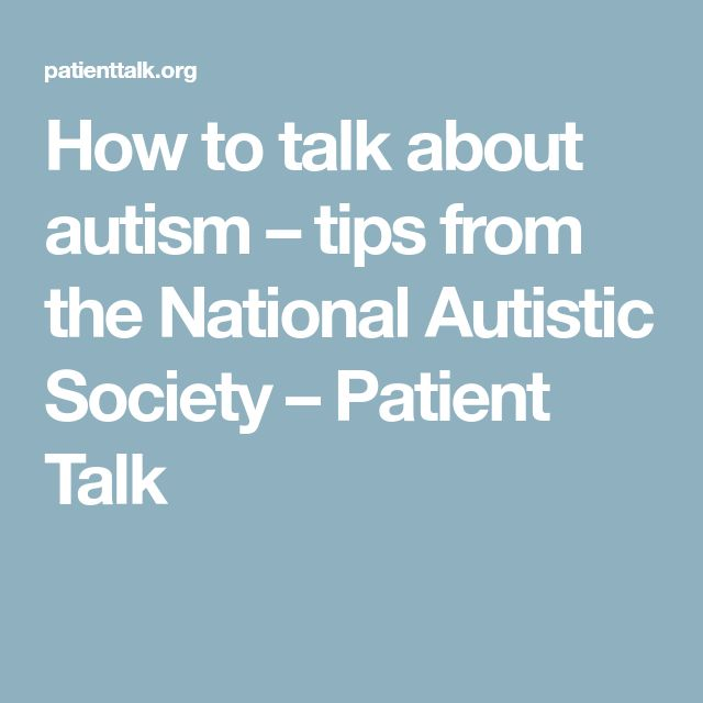 How to talk about autism – tips from the National Autistic Society – Patient Talk