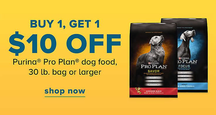 BUY 1, GET 1 $10 OFF Purina® Pro Plan® dog food, 30 lb. bag or larger