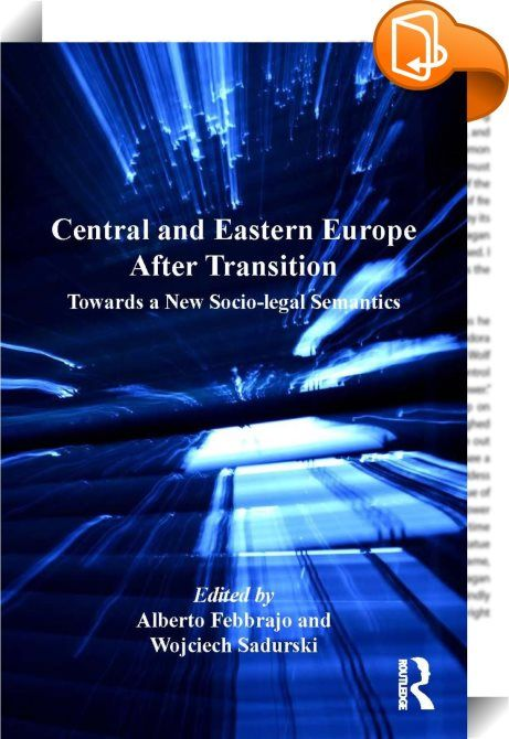Central and Eastern Europe After Transition    :  How have national identities changed, developed and reacted in the wake of transition from communism to democracy in Central and Eastern Europe? Central and Eastern Europe After Transition defines and examines new autonomous differences adopted at the state and the supranational level in the post-transitional phase of the post-Communist area, and considers their impact on constitutions, democracy and legal culture. With representative c...