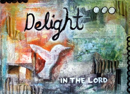 Delight in the Lord <3