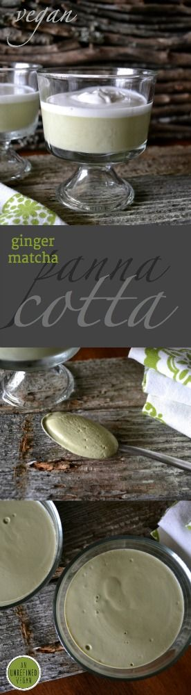 "Sugar-free Ginger Green Matcha ""Panna Cotta"" Vegan, gluten-free. An Unrefined Vegan"