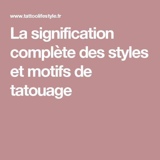 La signification complète des styles et motifs de tatouage