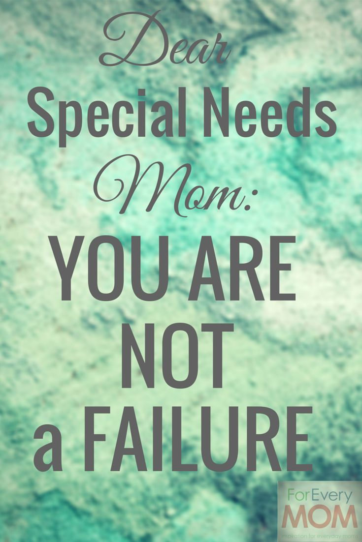 Special needs mom out there working hard and fighting battles to make sure your kiddo gets what he or she needs: it is a hard struggle but YOU are NOT a failure! Keep up the good fight!