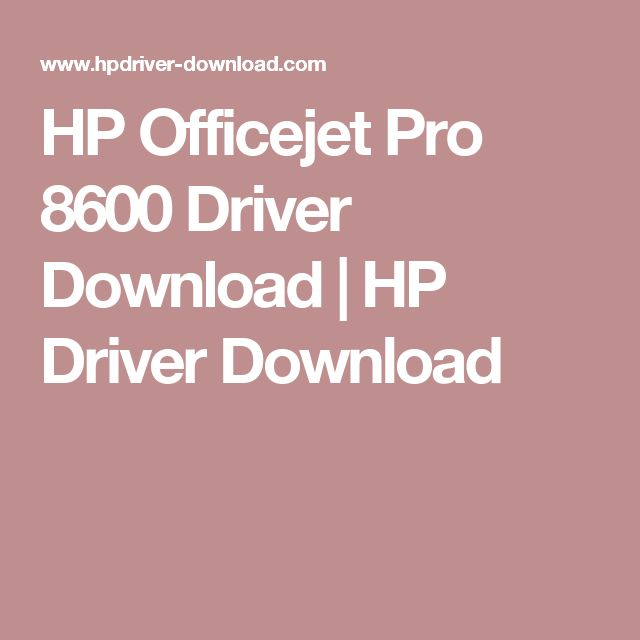 HP Officejet Pro 8600 Driver Download | HP Driver Download