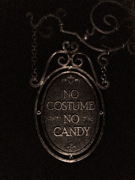 No Costume ~ No Candy