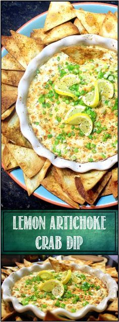 Lemony Artichoke and Crab Meat Dip - WOW... This is my GOTO Recipe when I need to bring something (or serve) to IMPRESS!  A RICH lemony dip LOADED with flavor, filled with crab meat and creamy and cheesy enough to delight a crowd.  INCLUDES a recipe for fresh made tortilla chips to really impress that sister-in-law!!!