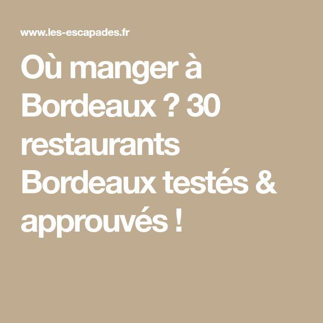 Où manger à Bordeaux ? 30 restaurants Bordeaux testés & approuvés !
