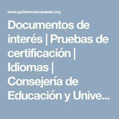 Documentos de interés | Pruebas de certificación | Idiomas | Consejería de Educación y Universidades | Gobierno de Canarias